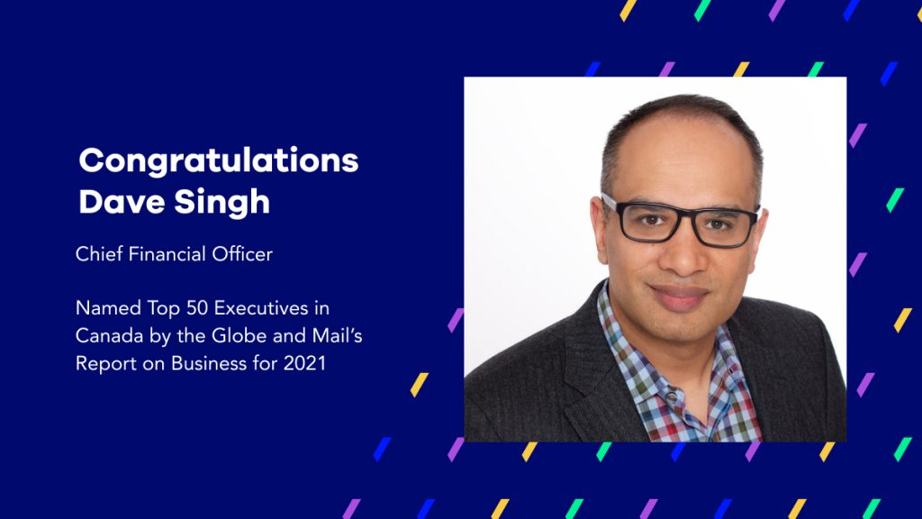 A graphic congratulating Dave Singh on being named Top 50 Executive in Canada by the Globe and Mail's report of business 2021. The image has a headshot of dave and is adorned with Tucows design elements.